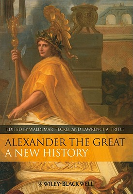 Alexander the Great By Heckel, Waldemar (EDT)/ Tritle, Lawrence A. (EDT)